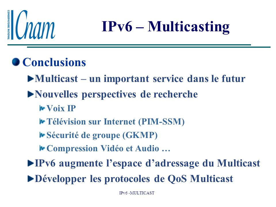 IPv6 – Multicasting Conclusions