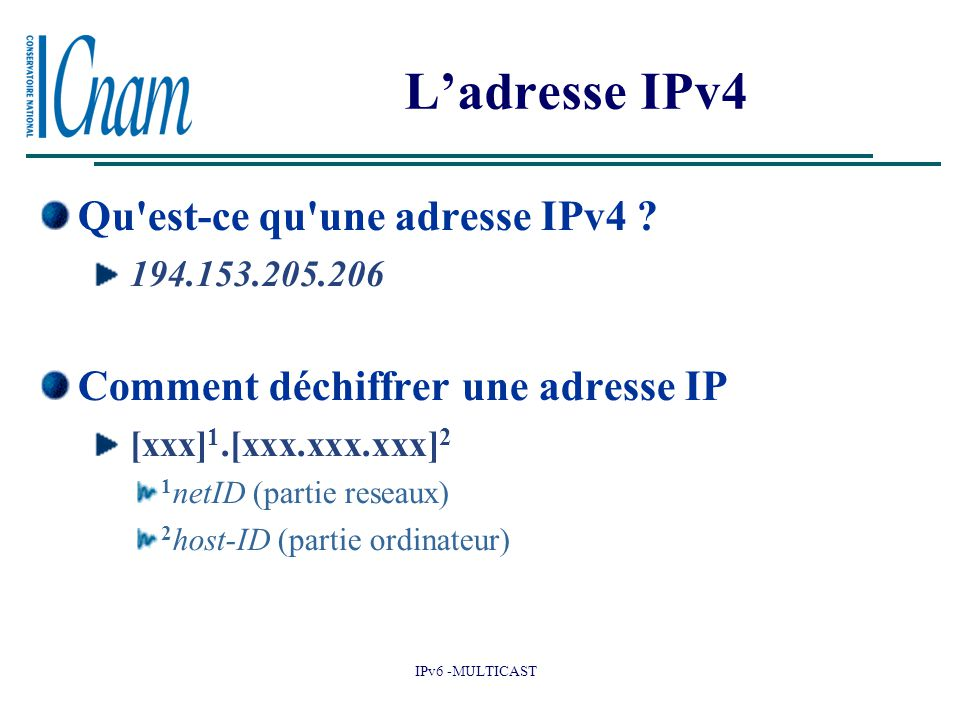L'adresse IPv4 Qu est-ce qu une adresse IPv4