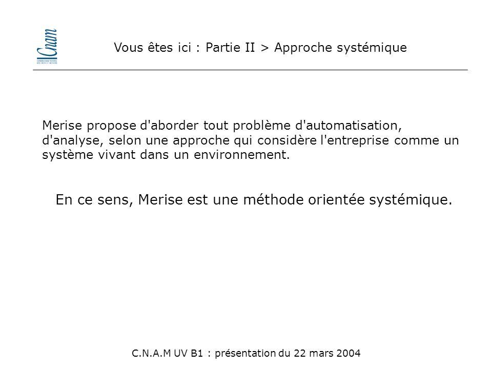 En ce sens, Merise est une méthode orientée systémique.