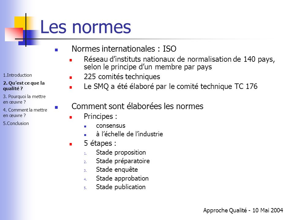 Les normes Normes internationales : ISO