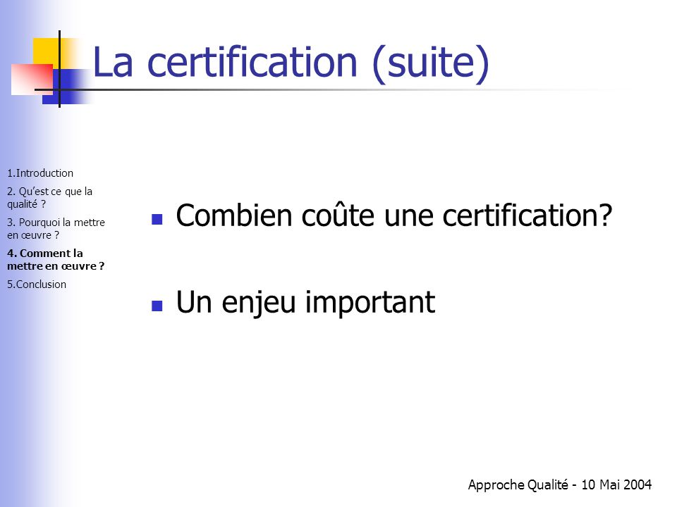 La certification (suite)