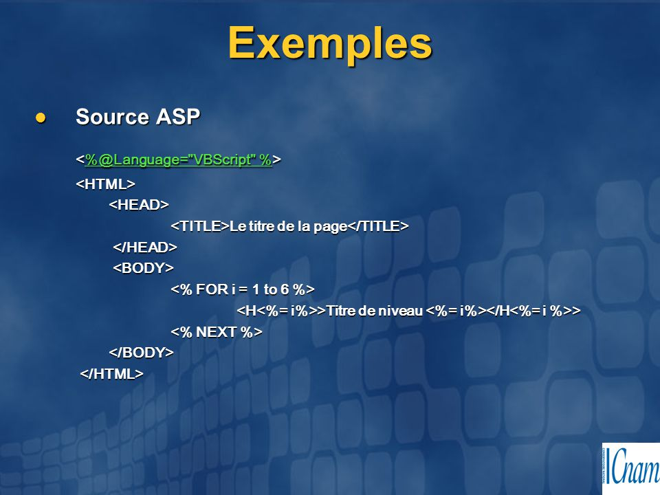 Exemples <%@Language= VBScript %> Source ASP <HTML>