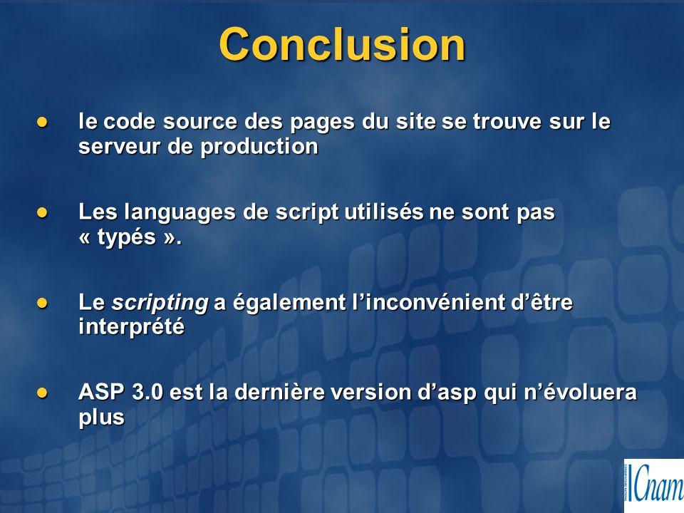 Conclusion le code source des pages du site se trouve sur le serveur de production. Les languages de script utilisés ne sont pas « typés ».