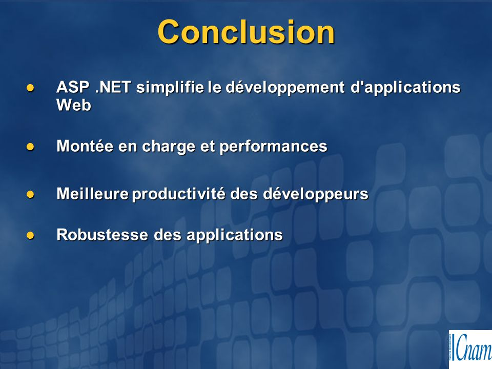 Conclusion ASP .NET simplifie le développement d applications Web