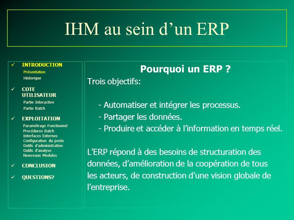 IHM au sein d'un ERP Pourquoi un ERP Trois objectifs: