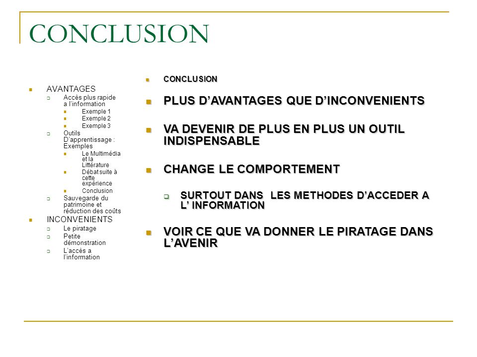 CONCLUSION PLUS D'AVANTAGES QUE D'INCONVENIENTS