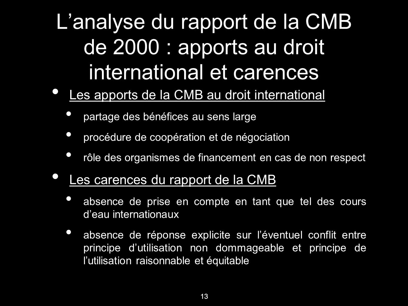L'analyse du rapport de la CMB de 2000 : apports au droit international et carences