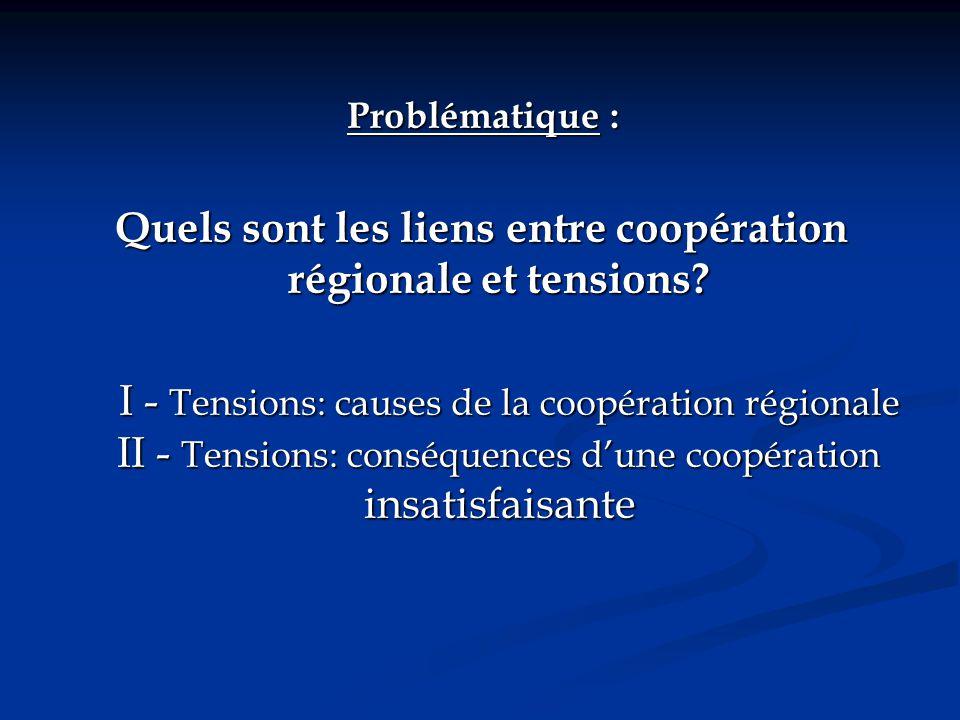 Quels sont les liens entre coopération régionale et tensions