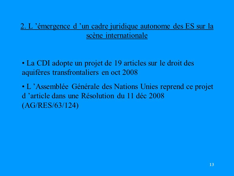 2. L 'émergence d 'un cadre juridique autonome des ES sur la scène internationale
