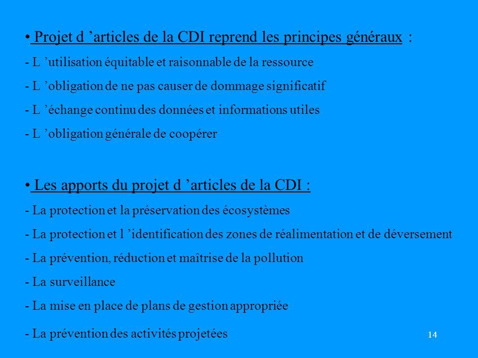 Projet d 'articles de la CDI reprend les principes généraux :
