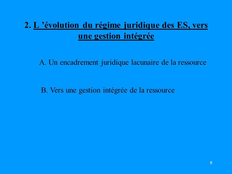 2. L 'évolution du régime juridique des ES, vers une gestion intégrée