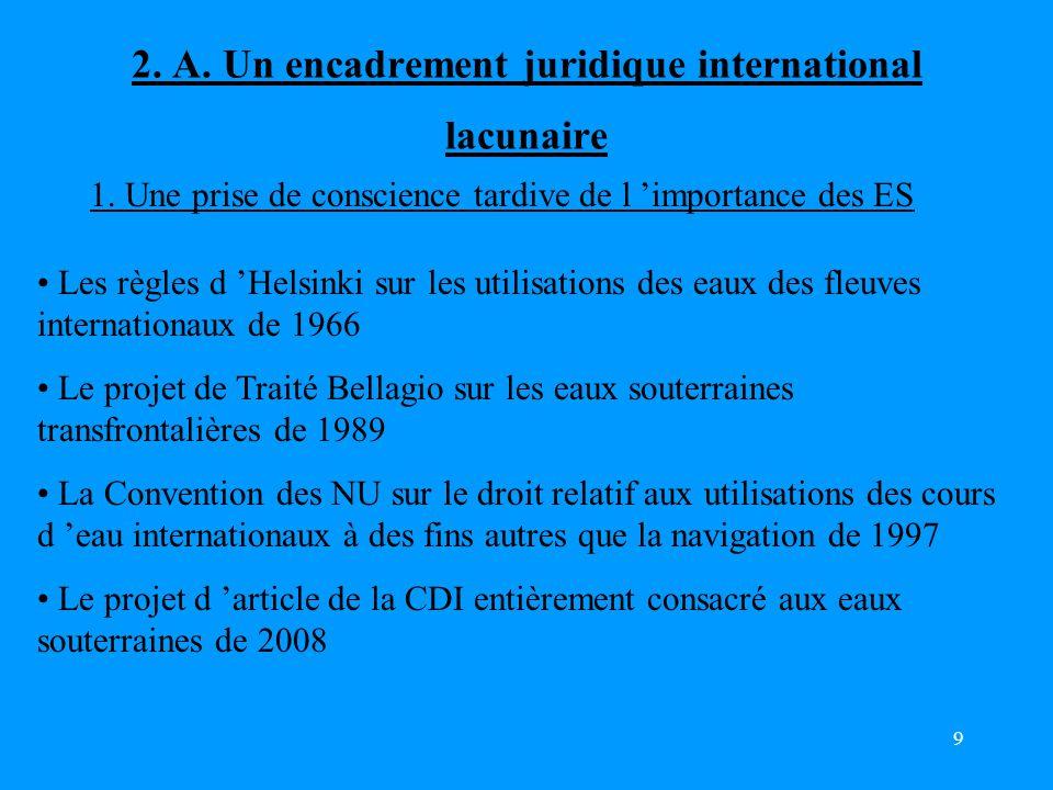 2. A. Un encadrement juridique international lacunaire
