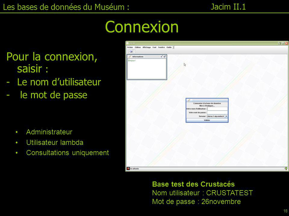 Connexion Pour la connexion, saisir : Le nom d'utilisateur