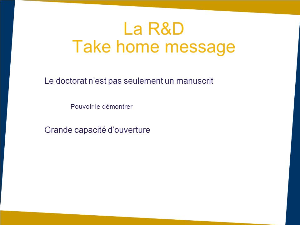 La R&D Take home message