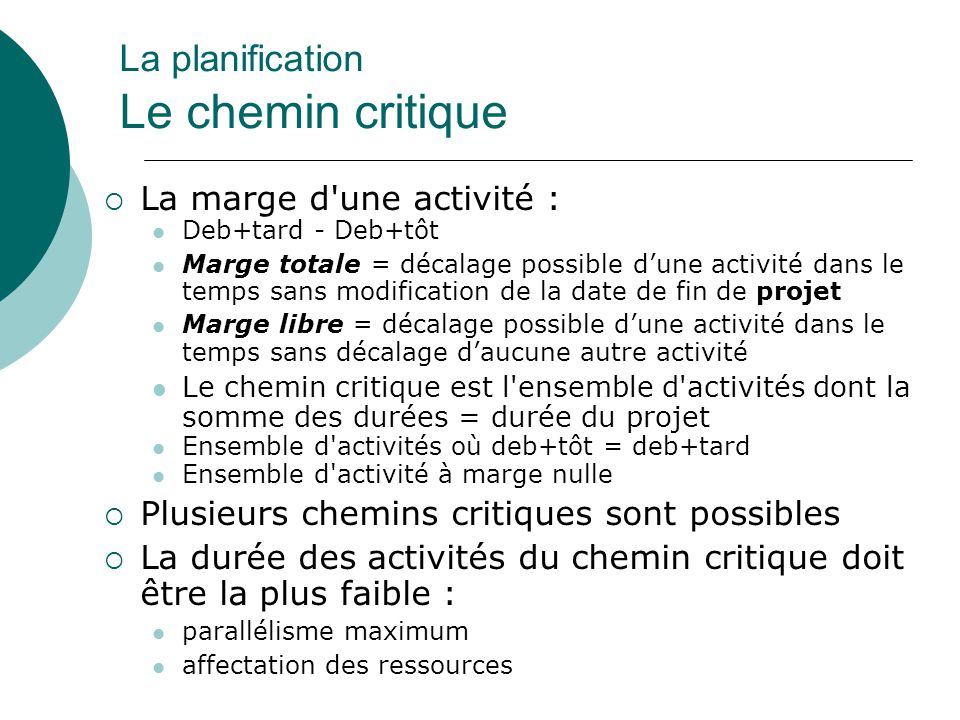 La planification Le chemin critique