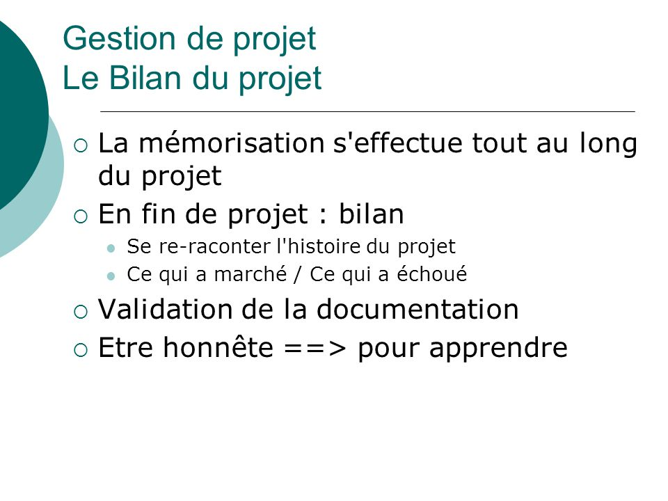Gestion de projet Le Bilan du projet