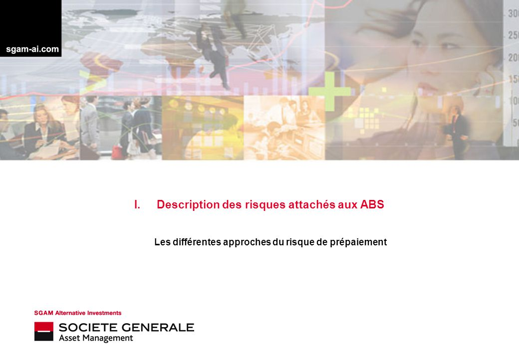 Description des risques attachés aux ABS Les différentes approches du risque de prépaiement