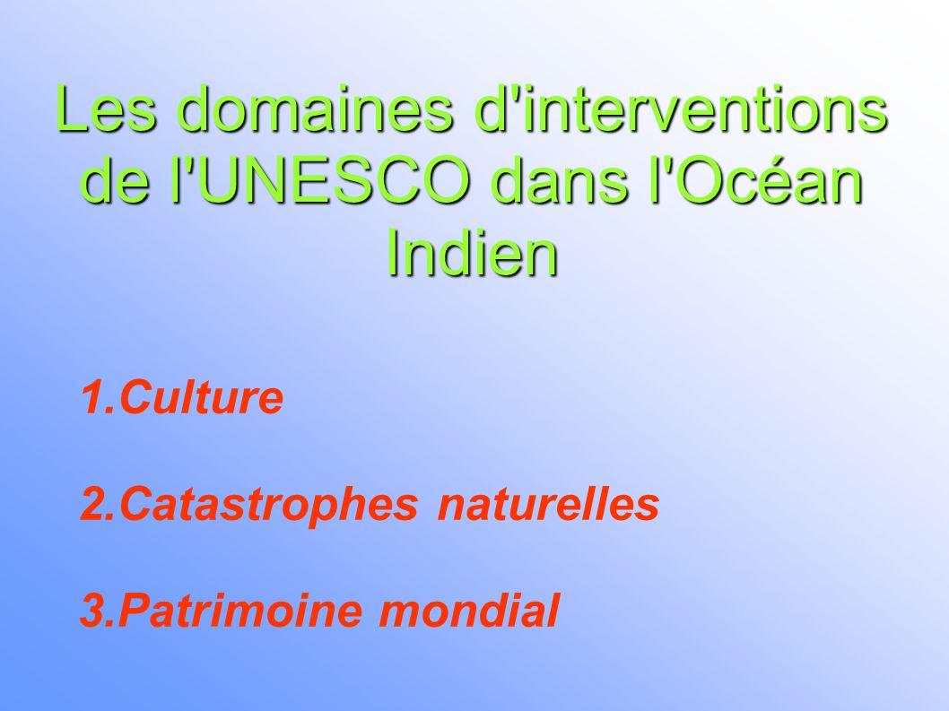 Les domaines d interventions de l UNESCO dans l Océan Indien