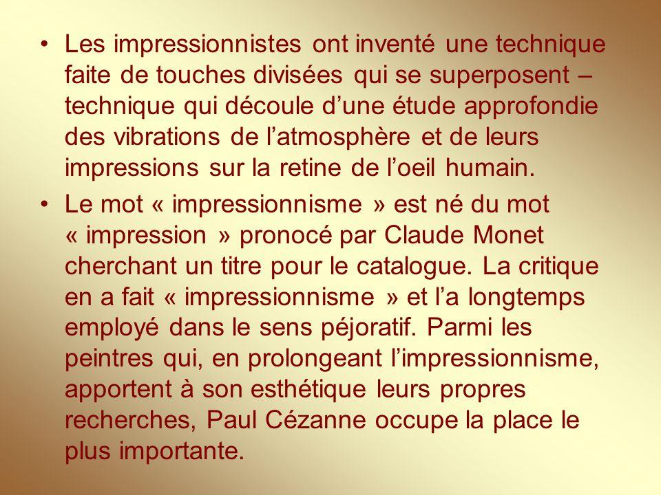 Les impressionnistes ont inventé une technique faite de touches divisées qui se superposent – technique qui découle d'une étude approfondie des vibrations de l'atmosphère et de leurs impressions sur la retine de l'oeil humain.