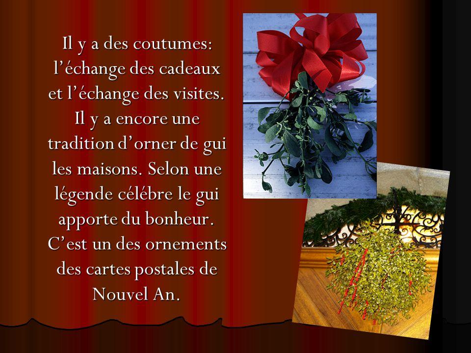 Il y a des coutumes: l'échange des cadeaux et l'échange des visites