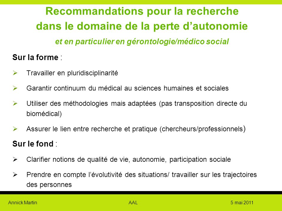 Recommandations pour la recherche dans le domaine de la perte d'autonomie et en particulier en gérontologie/médico social