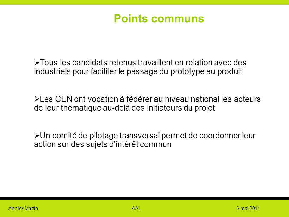 Points communs Tous les candidats retenus travaillent en relation avec des industriels pour faciliter le passage du prototype au produit.
