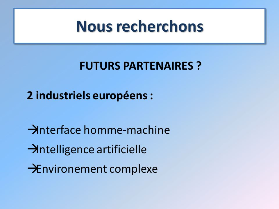 Nous recherchons FUTURS PARTENAIRES 2 industriels européens :