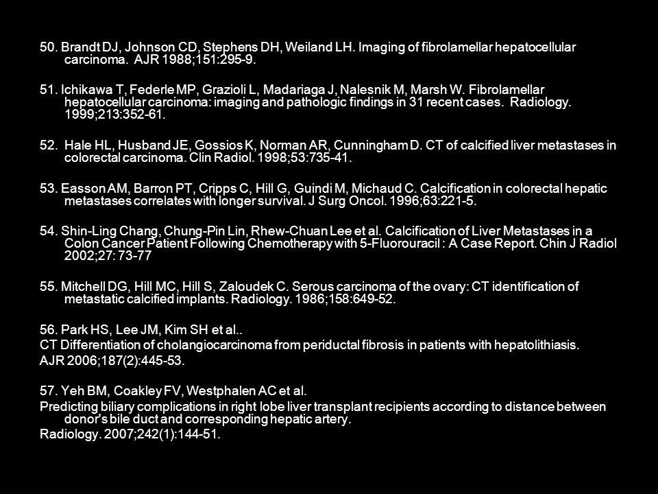 50. Brandt DJ, Johnson CD, Stephens DH, Weiland LH