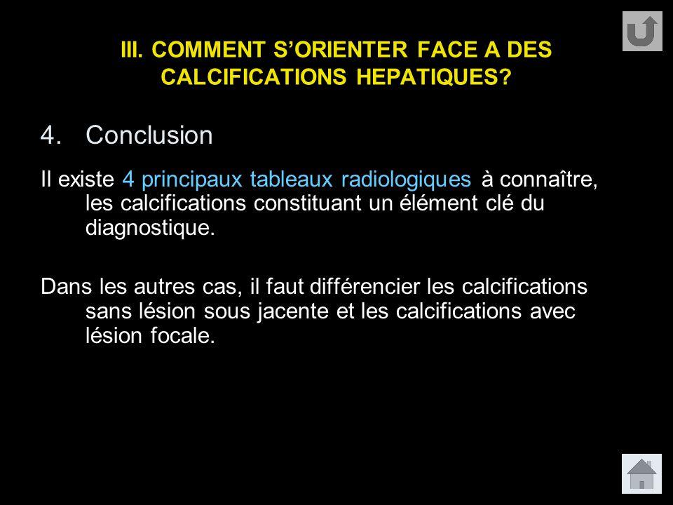 III. COMMENT S'ORIENTER FACE A DES CALCIFICATIONS HEPATIQUES