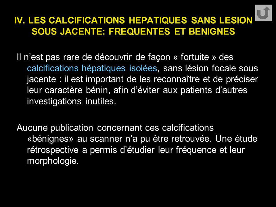 IV. LES CALCIFICATIONS HEPATIQUES SANS LESION SOUS JACENTE: FREQUENTES ET BENIGNES