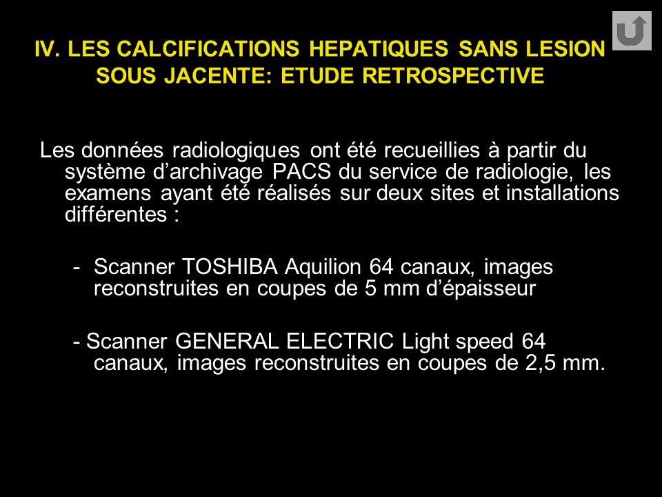 IV. LES CALCIFICATIONS HEPATIQUES SANS LESION SOUS JACENTE: ETUDE RETROSPECTIVE