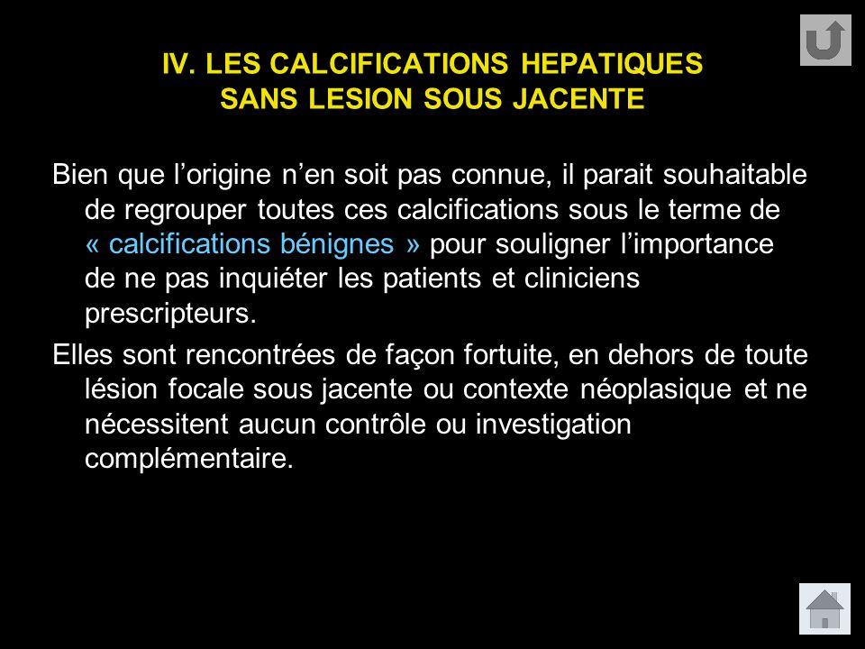 IV. LES CALCIFICATIONS HEPATIQUES SANS LESION SOUS JACENTE