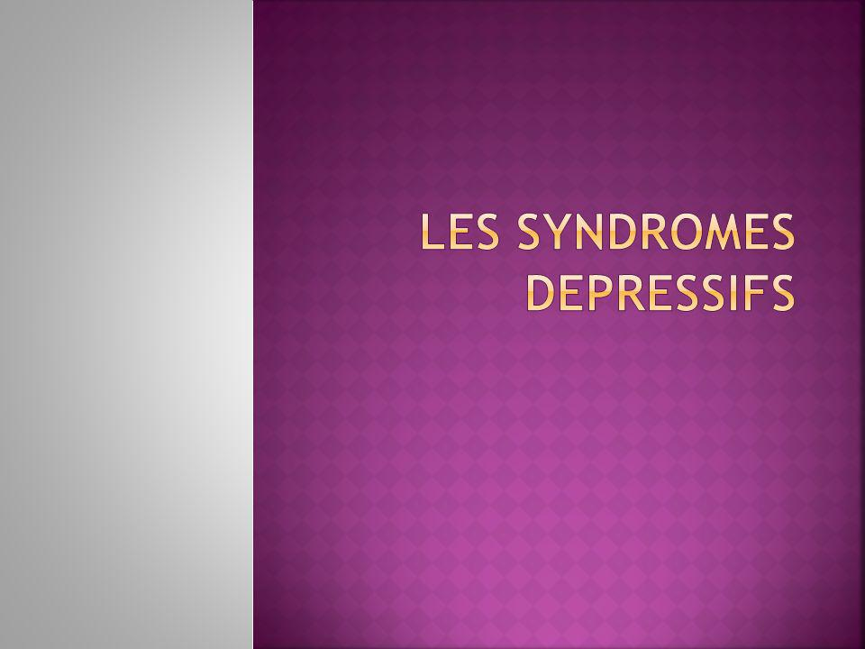 LES SYNDROMES DEPRESSIFS