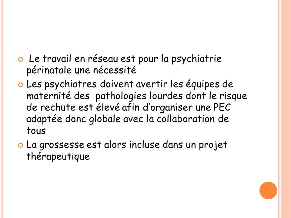 Le travail en réseau est pour la psychiatrie périnatale une nécessité