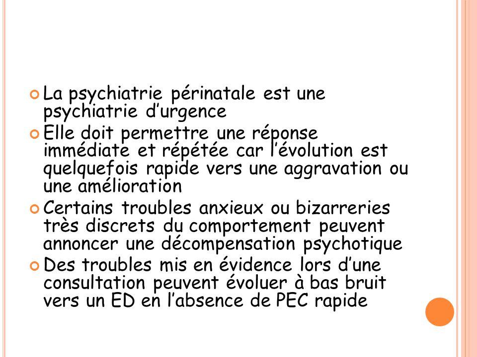 La psychiatrie périnatale est une psychiatrie d'urgence