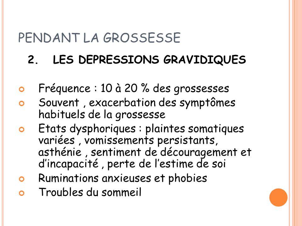 PENDANT LA GROSSESSE 2. LES DEPRESSIONS GRAVIDIQUES