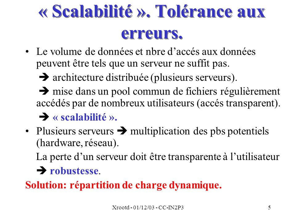 « Scalabilité ». Tolérance aux erreurs.