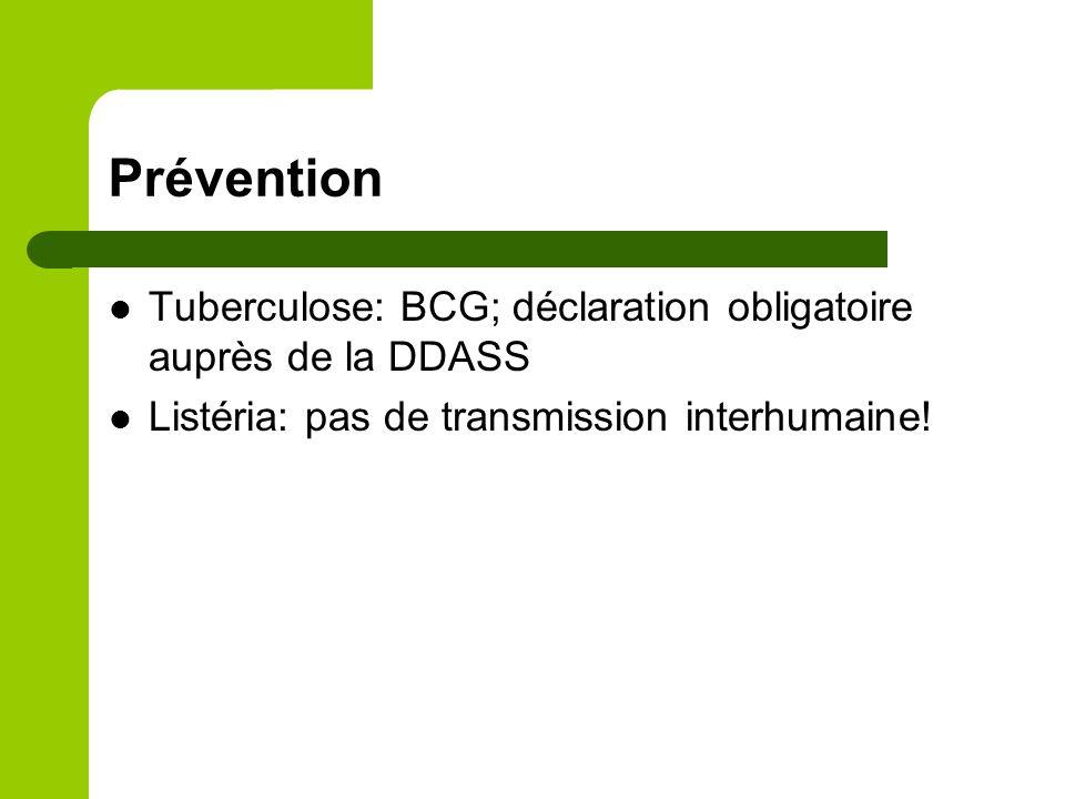 Prévention Tuberculose: BCG; déclaration obligatoire auprès de la DDASS.