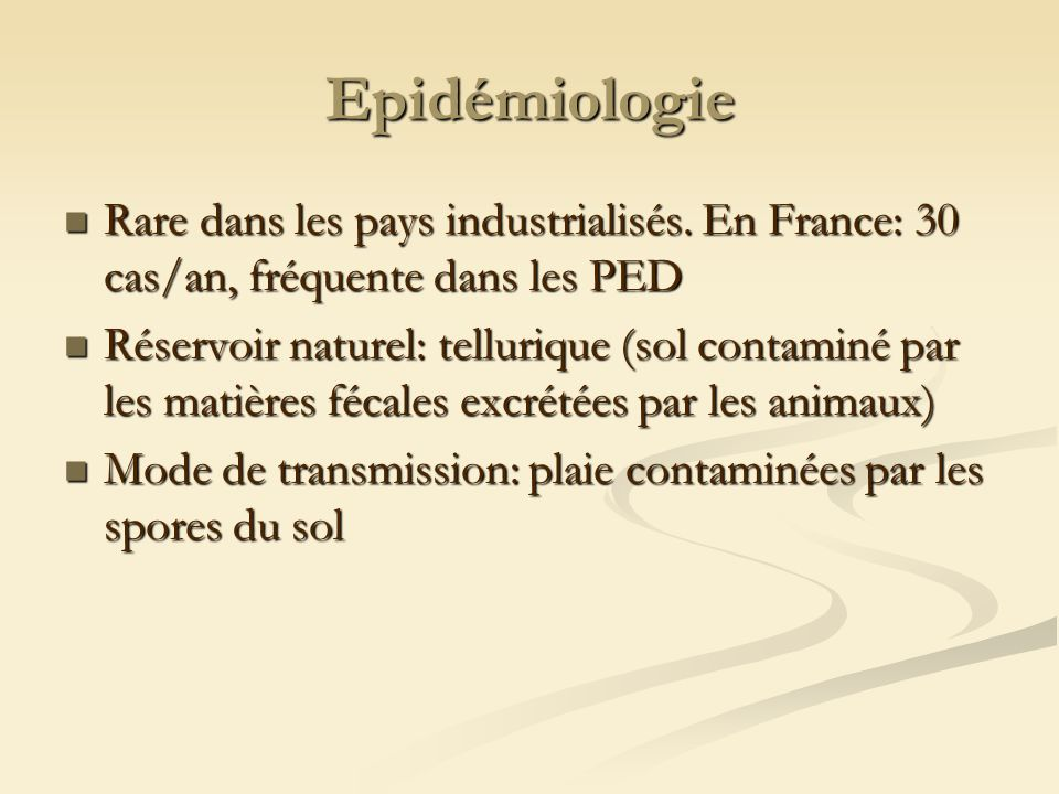 Epidémiologie Rare dans les pays industrialisés. En France: 30 cas/an, fréquente dans les PED.