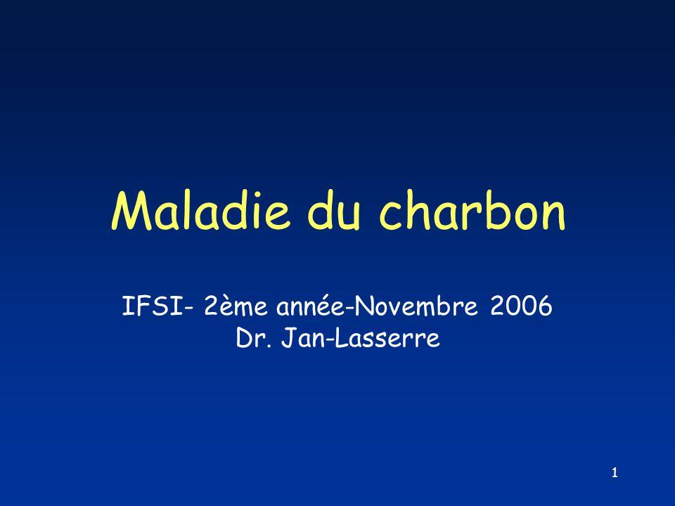 IFSI- 2ème année-Novembre 2006 Dr. Jan-Lasserre