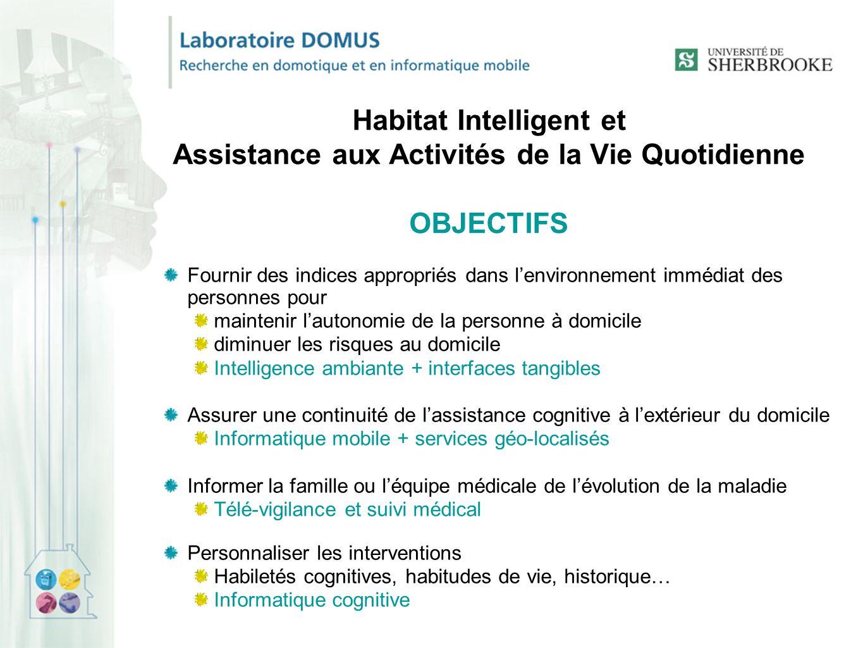 Habitat Intelligent et Assistance aux Activités de la Vie Quotidienne OBJECTIFS
