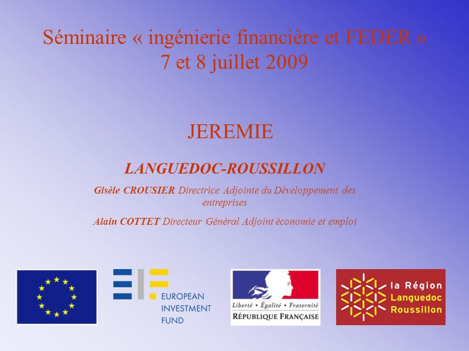 Séminaire « ingénierie financière et FEDER » 7 et 8 juillet 2009