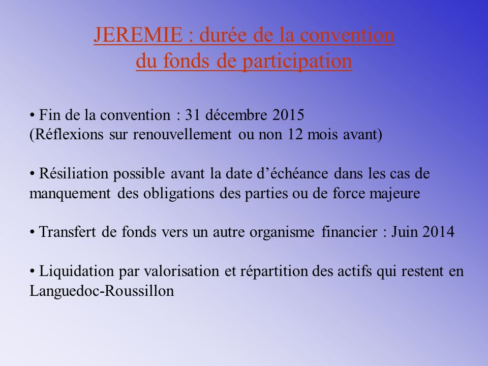 JEREMIE : durée de la convention du fonds de participation
