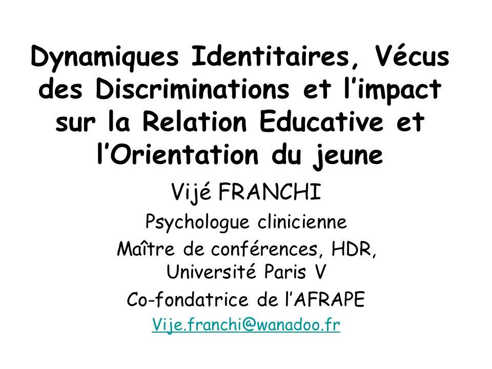 Dynamiques Identitaires, Vécus des Discriminations et l'impact sur la Relation Educative et l'Orientation du jeune