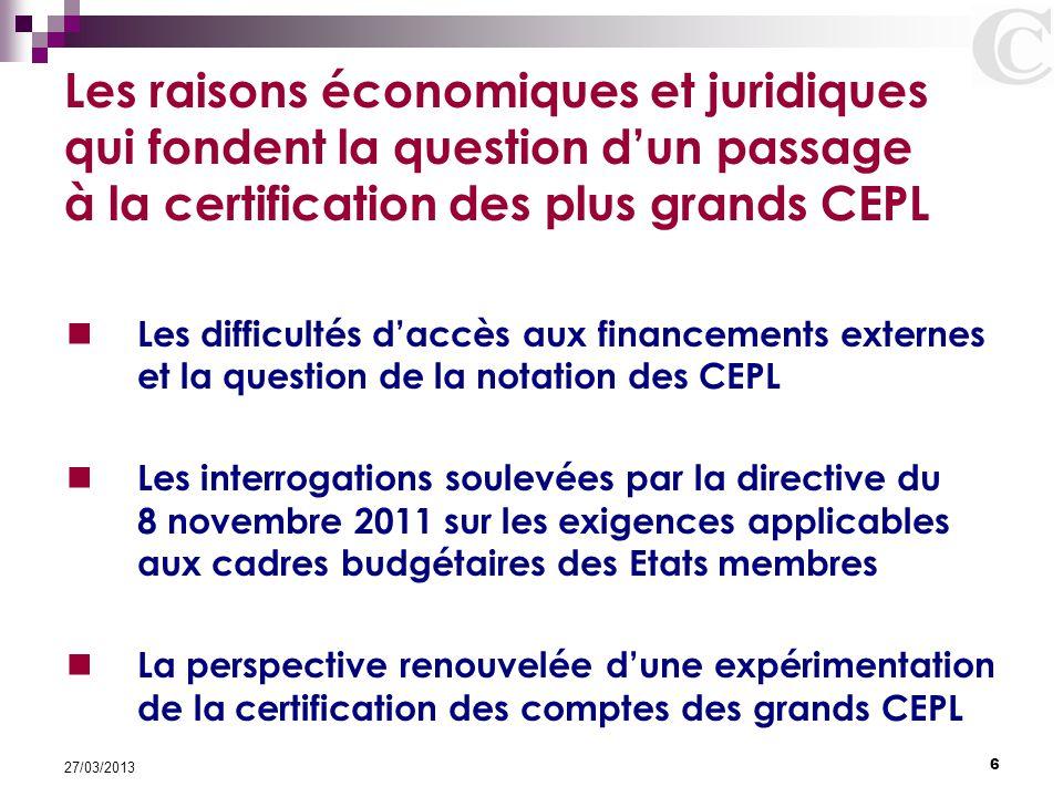 Les raisons économiques et juridiques qui fondent la question d'un passage à la certification des plus grands CEPL