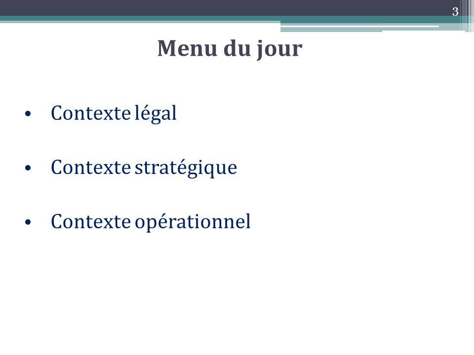 Menu du jour Contexte légal Contexte stratégique Contexte opérationnel