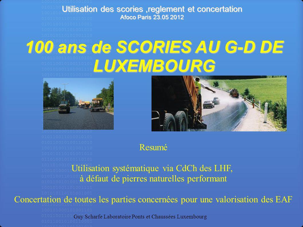 100 ans de SCORIES AU G-D DE LUXEMBOURG