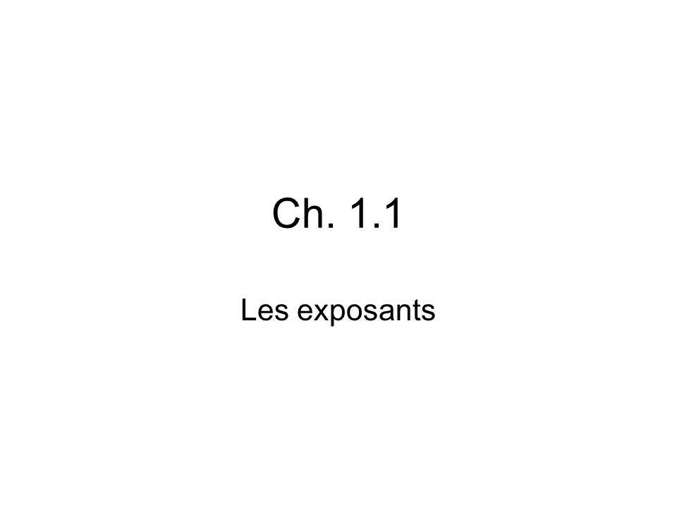 Ch. 1.1 Les exposants