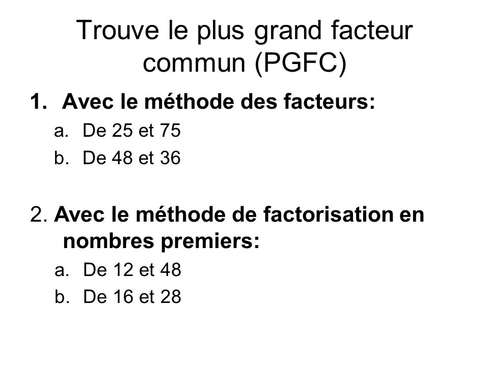 Trouve le plus grand facteur commun (PGFC)