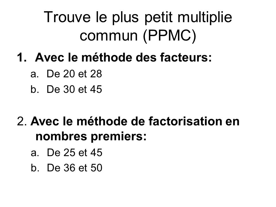 Trouve le plus petit multiplie commun (PPMC)